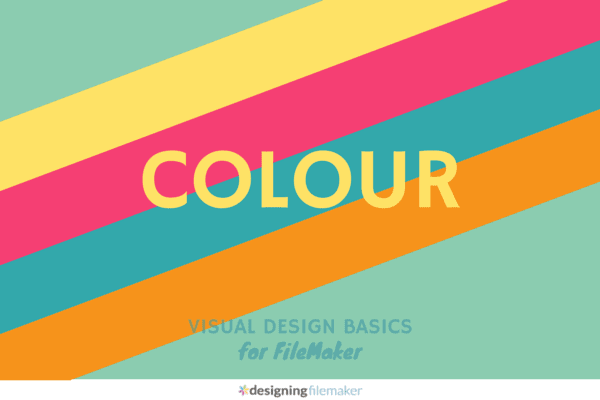 Visual Design Basics For FileMaker: Colour