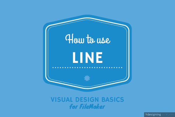 Visual Design Basics For FileMaker: Line