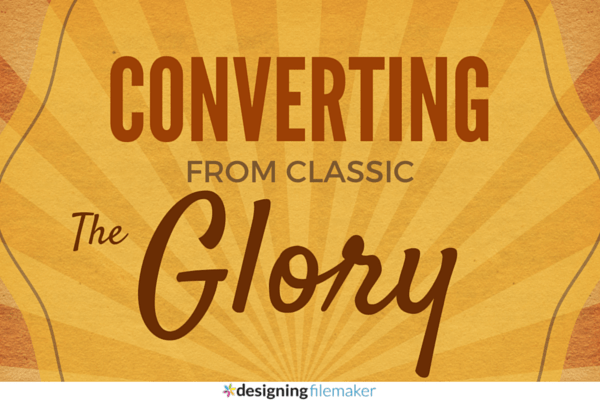 Converting From Classic Glory